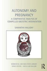 Autonomy and pregnancy - a comparative analysis of compelled obstetric inte