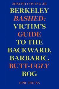 Berkeley Bashed