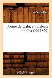 Poeme de Cabi, En Dialecte Chelha (Ed.1879)