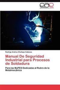 Manual de Seguridad Industrial Para Procesos de Soldadura
