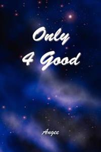 Only 4 Good