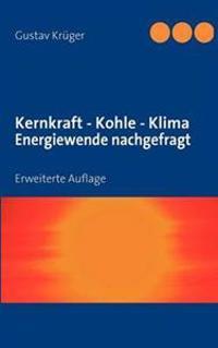 Kernkraft - Kohle - Klima Energiewende Nachgefragt