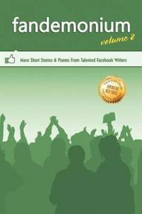 Outskirts Press Presents Fandemonium Volume 2
