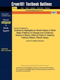 Outlines & Highlights for World History in Brief: Major Patterns of Change and Continuity, Volume II (Since 1450)