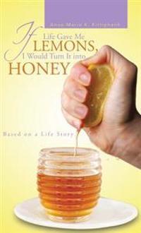 If Life Gave Me Lemons, I Would Turn It into Honey