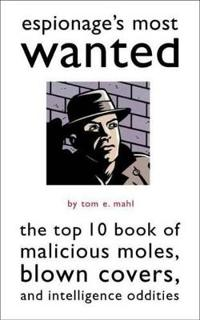 Espionage's Most Wanted