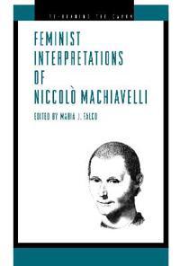 Feminist Interpretations of Niccolo Machiavelli