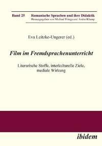 Film im Fremdsprachenunterricht. Literarische Stoffe, interkulturelle Ziele, mediale Wirkung