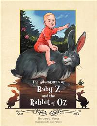 The Adventures of Baby Z and the Rabbit of Oz