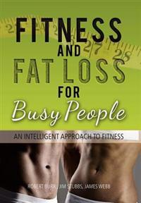 Fitness and Fat Loss for Busy People