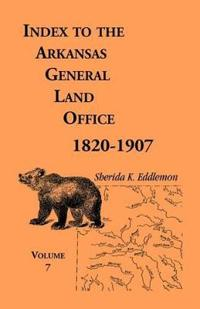Index to the Arkansas General Land Office 1820-1907, Volume Seven
