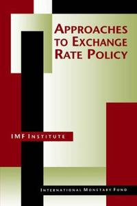 Approaches to Exchange Rate Policy Choices for Developing and Transition Economies
