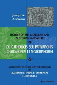 De Catholicis Seu Patriarchis Chaldaeorum Et Nestorianorum
