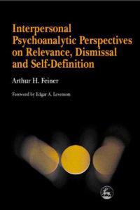 Interpersonal Psychoanalytic Perspectives on Relevance, Dismissal and Self-Definition