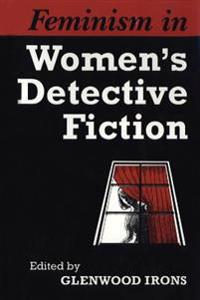 Feminism in Women's Detective Fiction