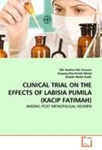 Clinical Trial on the Effects of Labisia Pumila (Kacip Fatimah)