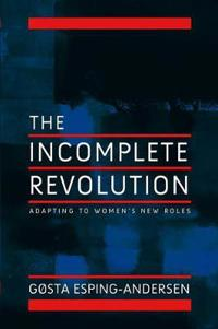 The Incomplete Revolution: Adapting to Women's New Roles