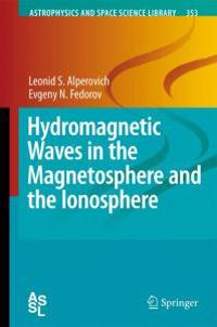 Hydromagnetic Waves in the Magnetosphere and the Ionosphere