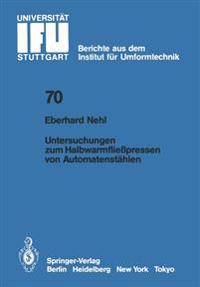 Untersuchungen Zum Halbwarmflie�pressen Von Automatenst�hlen