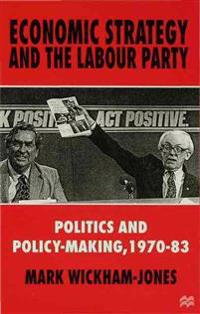 Economic Strategy and the Labour Party