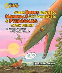 When Dinos Dawned, Mammals Got Munched, & Pterosaurs Took Flight