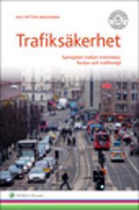 Trafiksäkerhet : samspelet mellan människan, tekniken, trafikmiljön