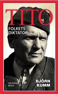 Tito : folkets diktator