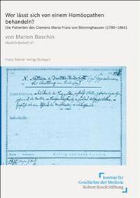 Wer Lasst Sich Von Einem Homoopathen Behandeln?: Die Patienten Des Clemens Maria Franz Von Bonninghausen (1785-1864)