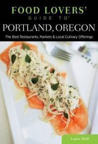 Food Lovers' Guide to Portland, Oregon