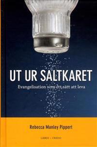 Ut ur saltkaret : evangelisation som ett sätt att leva