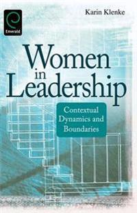 Women in Leadership: Contextual Dynamics and Boundaries