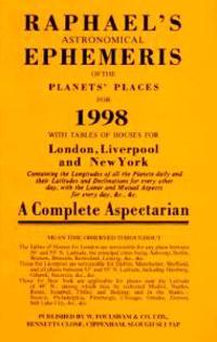Raphael's Astronomical Ephemeris of the Planets Places for 1998