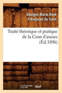 Trait� Th�orique Et Pratique de la Cour d'Assises (�d.1896)