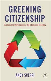 Greening Citizenship: Sustainable Development, the State and Ideology