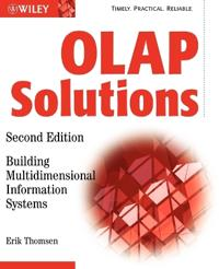 OLAP Solutions: Building Multidimensional Information Systems