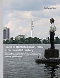 """""""Kunst im öffentlichen Raum""""-Politik in der Hansestadt Hamburg"""