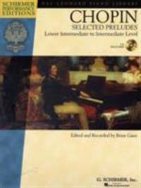 Chopin - Selected Preludes: Lower Intermediate to Intermediate Level [With CD]