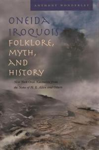 Oneida Iroquois Folklore, Myth, And History