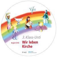 3. Klass-Unti: Wir Leben Kirche
