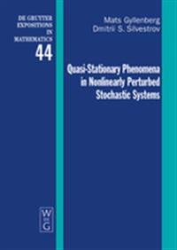 Quasi-Stationary Phenomena in Nonlinearly Perturbed Stochastic Systems