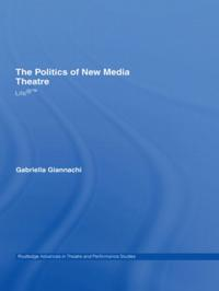 The Politics of New Media Theatre
