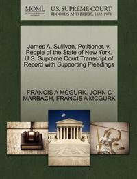 James A. Sullivan, Petitioner, V. People of the State of New York. U.S. Supreme Court Transcript of Record with Supporting Pleadings