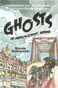 Ghosts of Madison County, Indiana