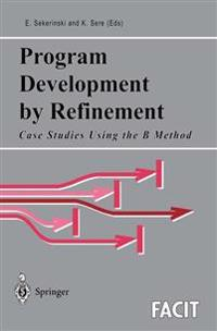 Program Development by Refinement