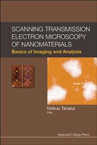 Scanning Transmission Electron Microscopy of Nanomaterials