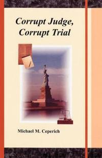 Corrupt Judge, Corrupt Trial