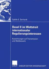 Basel II im wettstreit internationaler regulierungsinteressen