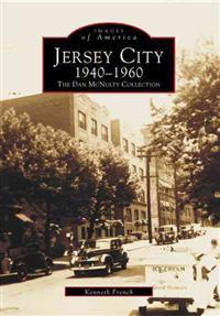 Jersey City 1940-1960:: The Dan McNulty Collection