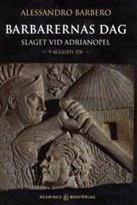 Barbarernas dag : slaget vid Adrianopel