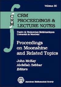 Proceedings on Moonshine and Related Topics